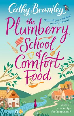 The Plumberry School of Comfort Food by Cathy Bramley