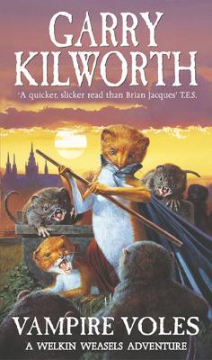 Welkin Weasels (5): Vampire Voles by Garry Kilworth