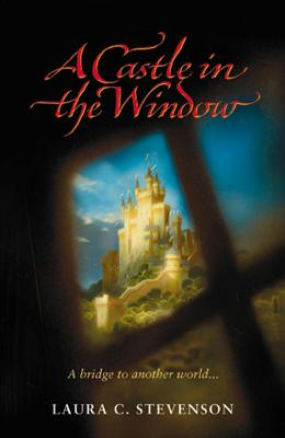 Castle In The Window by Laura C. Stevenson