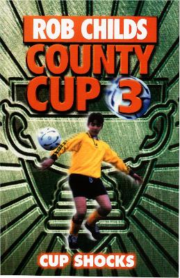County Cup (3): Cup Shocks by Rob Childs