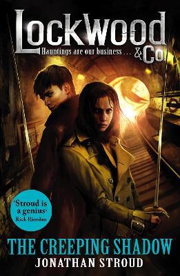 Lockwood & Co: The Creeping Shadow by Jonathan Stroud