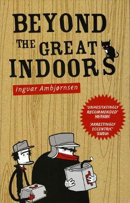 Beyond the Great Indoors by Ingvar Ambjornsen