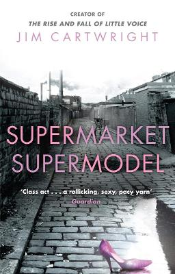 Supermarket Supermodel by Jim Cartwright