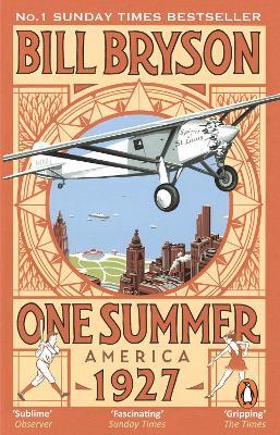 One Summer America 1927 by Bill Bryson
