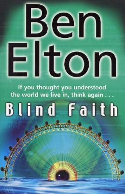 Blind Faith by Ben Elton