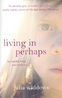 Living in Perhaps by Julia Widdows