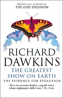 The Greatest Show on Earth - The Evidence for Evolution by Richard Dawkins