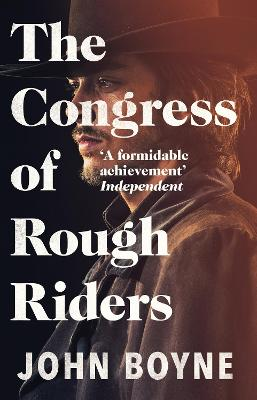 The Congress of Rough Riders by John Boyne