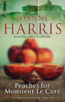 Peaches for Monsieur Le Cure Chocolat 3 by Joanne Harris