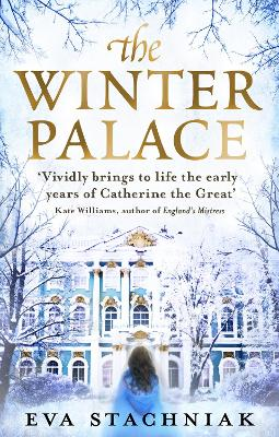 The Winter Palace (a Novel of the Young Catherine the Great) by Eva Stachniak