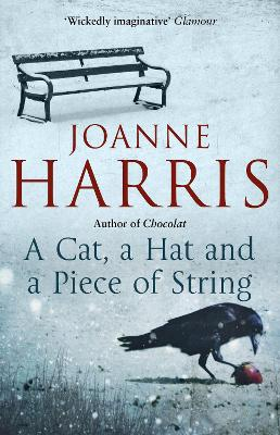 A Cat, a Hat, and a Piece of String by Joanne Harris