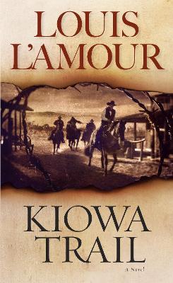 Kiowa Trail by Louis L'Amour