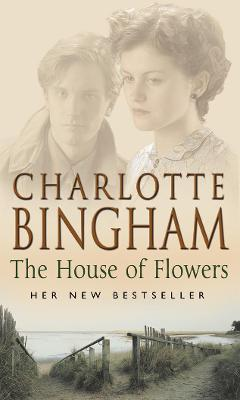 The House Of Flowers The Eden Series Book 2 by Charlotte Bingham