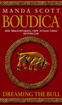 Boudica: Dreaming the Bull by Manda Scott