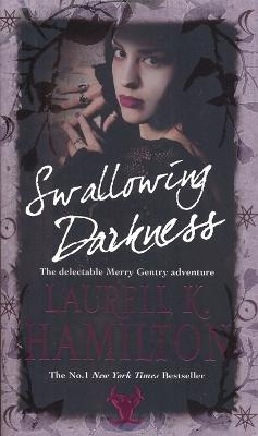 Swallowing Darkness by Laurell K Hamilton
