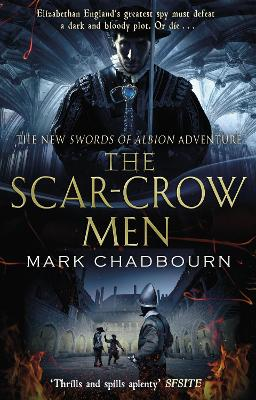 The Scar-Crow Men The Sword of Albion Trilogy Book 2 by Mark Chadbourn