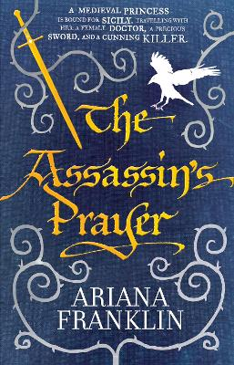 The Assassin's Prayer : Mistress of the Art of Death 4 by Ariana Franklin