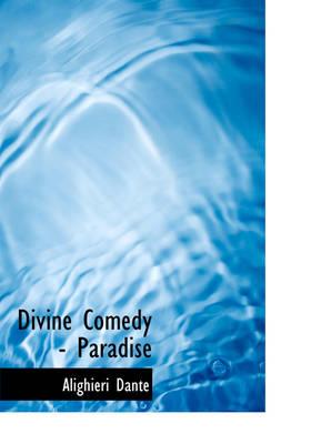 Divine Comedy - Paradise by Dante Alighieri