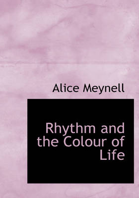 Rhythm and the Colour of Life by Alice Meynell