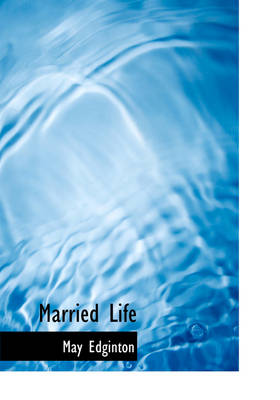 Married Life by May Edginton