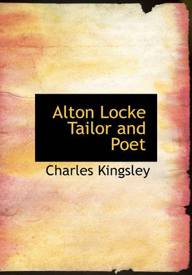 Alton Locke Tailor and Poet by Charles Kingsley