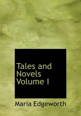 Tales and Novels Volume I by Maria Edgeworth