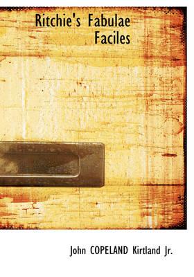 Ritchie's Fabulae Faciles by John Copeland, Jr. Kirtland
