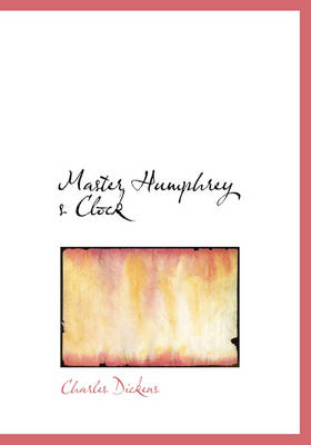 Master Humphrey S Clock by Charles Dickens