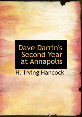 Dave Darrin's Second Year at Annapolis by H Irving Hancock