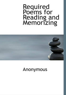 Required Poems for Reading and Memorizing by Anonymous
