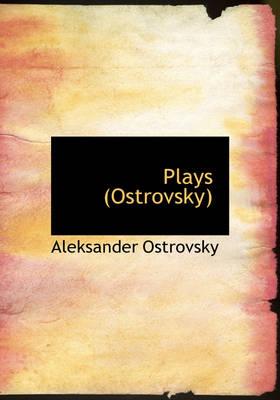 Plays (Ostrovsky) by Aleksander Ostrovsky