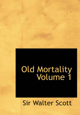 Old Mortality Volume 1 by Sir Walter Scott