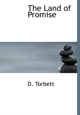 The Land of Promise by D Torbett