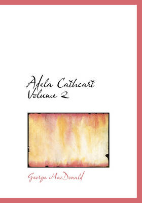 Adela Cathcart Volume 2 by George MacDonald
