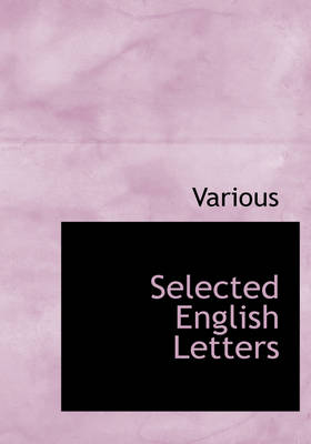 Selected English Letters by Various
