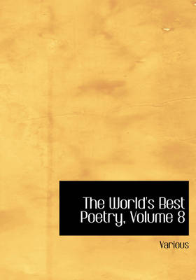 The World's Best Poetry, Volume 8 by Various
