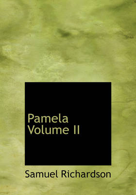 Pamela Volume II by Samuel Richardson