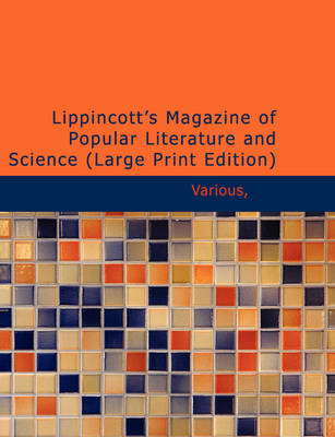 Lippincott S Magazine of Popular Literature and Science by Various