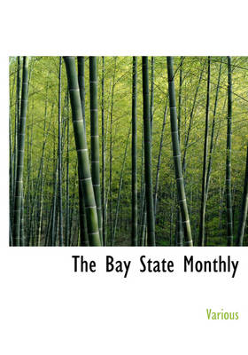 The Bay State Monthly by Various