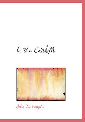 In the Catskills by John Burroughs