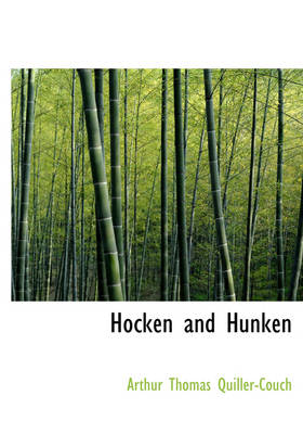 Hocken and Hunken by Arthur Quiller-Couch