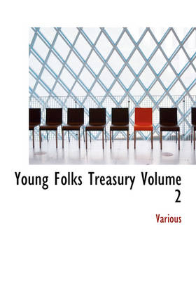 Young Folks Treasury Volume 2 by Various