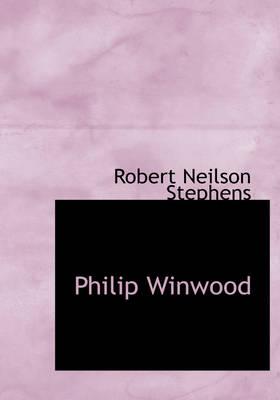 Philip Winwood by Robert Neilson Stephens