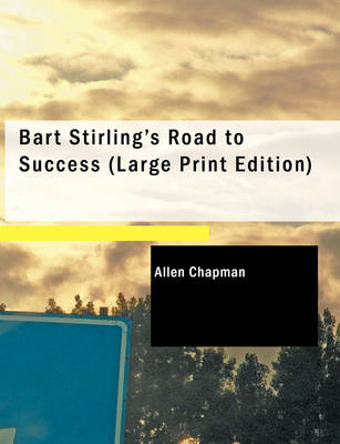 Bart Stirling S Road to Success by Allen Chapman