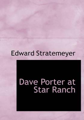 Dave Porter at Star Ranch by Edward Stratemeyer
