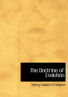 The Doctrine of Evolution by Henry Edward Crampton