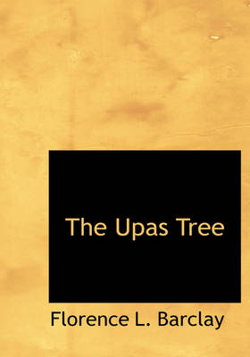 The Upas Tree by Florence L Barclay