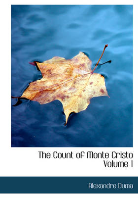 The Count of Monte Cristo Volume 1 by Alexandre Dumas