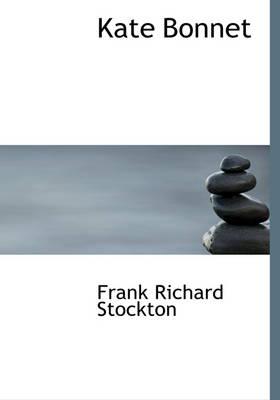Kate Bonnet by Frank Richard Stockton