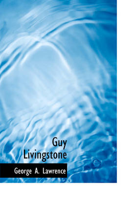 Guy Livingstone by George A Lawrence